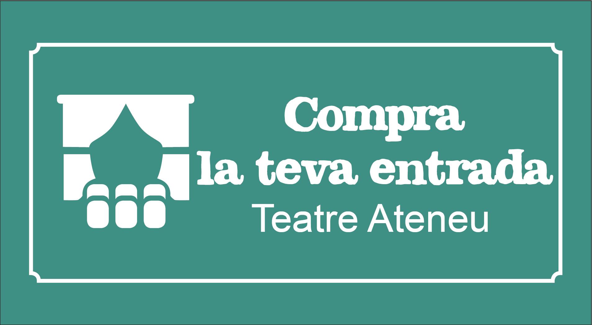 Venda online d'entrades al Teatre Ateneu