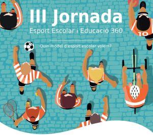 III Jornada sobre Esport Escolar i educació 360