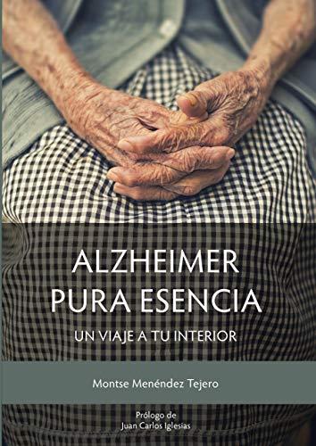 Portada del llibre 'Alzheimer. Pura esencia. Un viaje a tu interior'