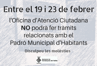 Cartell informatiu per avisar que no es faran alguns tràmits relacionats amb el Padró entre el 19 i 23 de febrer